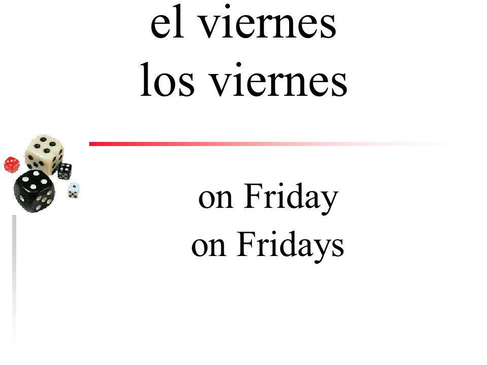 el jueves los jueves on Thursday on Thursdays