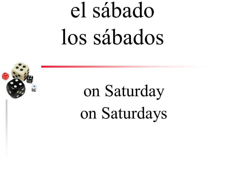 el viernes los viernes on Friday on Fridays
