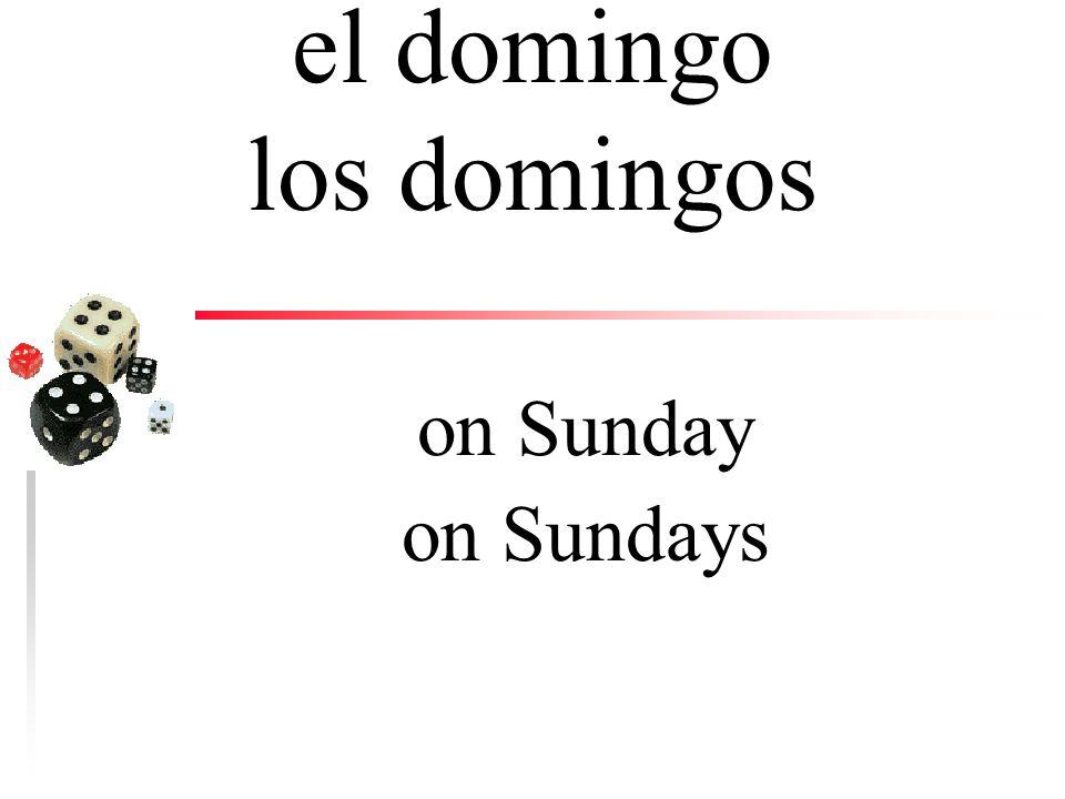 el sábado los sábados on Saturday on Saturdays