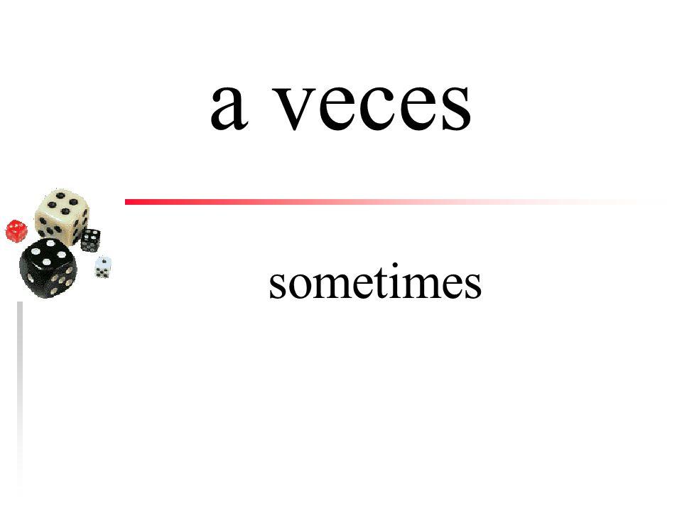 casi siempre almost always