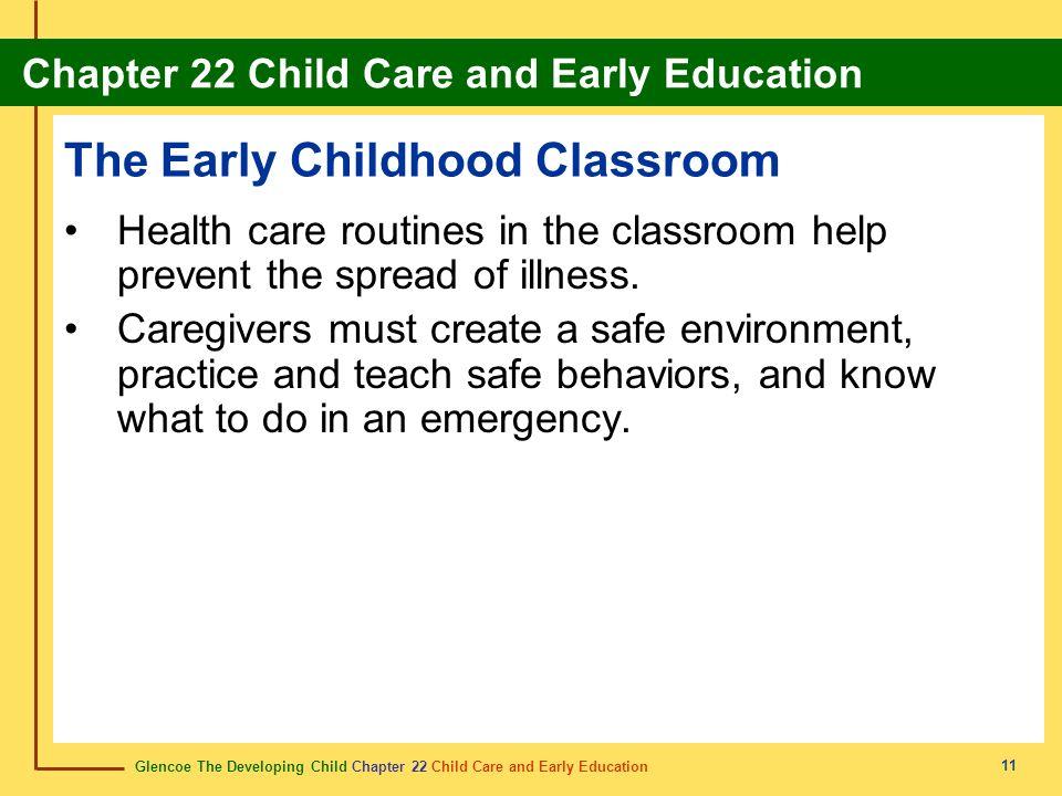 Glencoe The Developing Child Chapter 22 Child Care and Early Education Chapter 22 Child Care and Early Education 11 The Early Childhood Classroom Heal