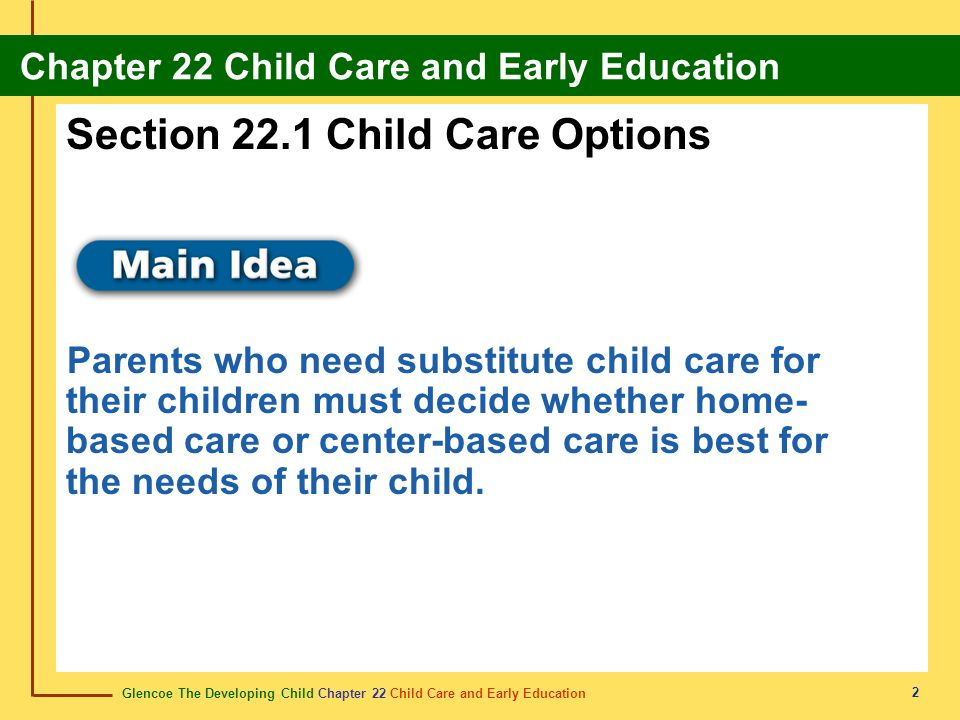 Glencoe The Developing Child Chapter 22 Child Care and Early Education Chapter 22 Child Care and Early Education 33 self-sufficiency autosuficiencia The ability to take care of oneself.