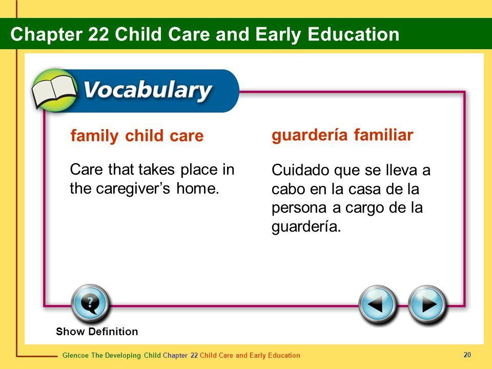 Glencoe The Developing Child Chapter 22 Child Care and Early Education Chapter 22 Child Care and Early Education 20 family child care guardería famili