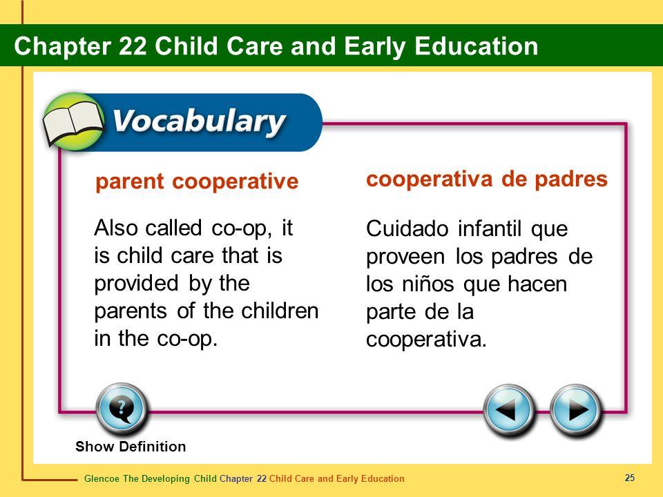 Glencoe The Developing Child Chapter 22 Child Care and Early Education Chapter 22 Child Care and Early Education 25 parent cooperative cooperativa de
