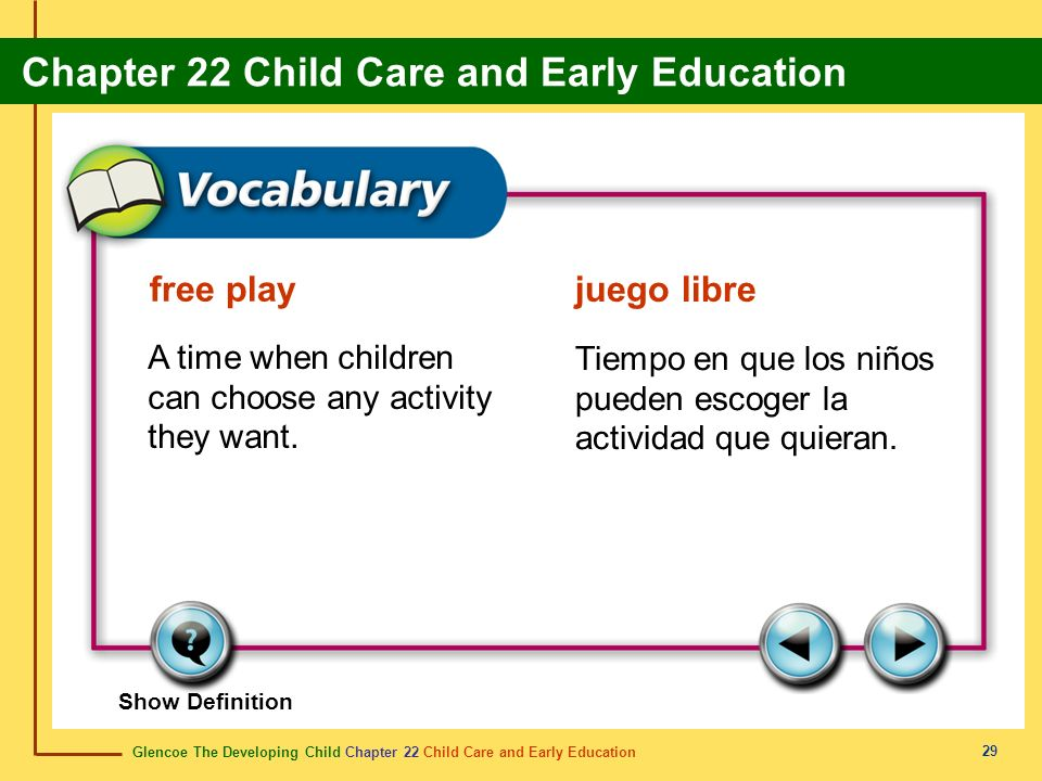 Glencoe The Developing Child Chapter 22 Child Care and Early Education Chapter 22 Child Care and Early Education 29 free play juego libre A time when