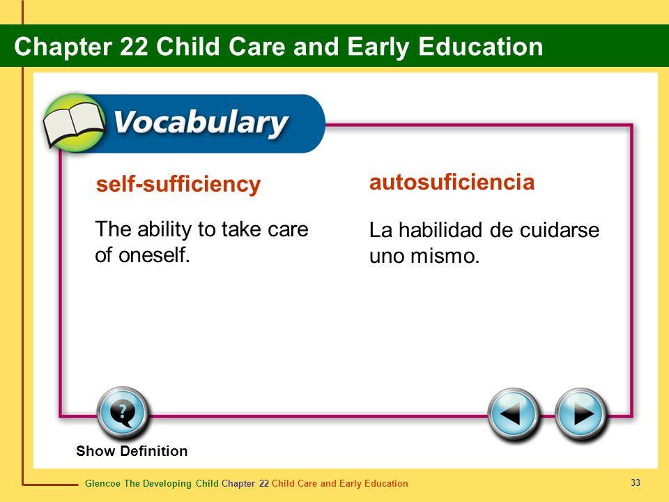 Glencoe The Developing Child Chapter 22 Child Care and Early Education Chapter 22 Child Care and Early Education 33 self-sufficiency autosuficiencia T