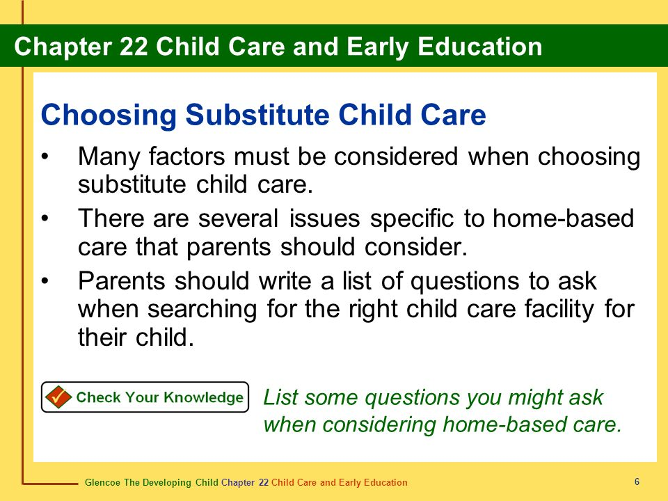 Glencoe The Developing Child Chapter 22 Child Care and Early Education Chapter 22 Child Care and Early Education 17 Review Do you remember the vocabulary terms from this chapter.