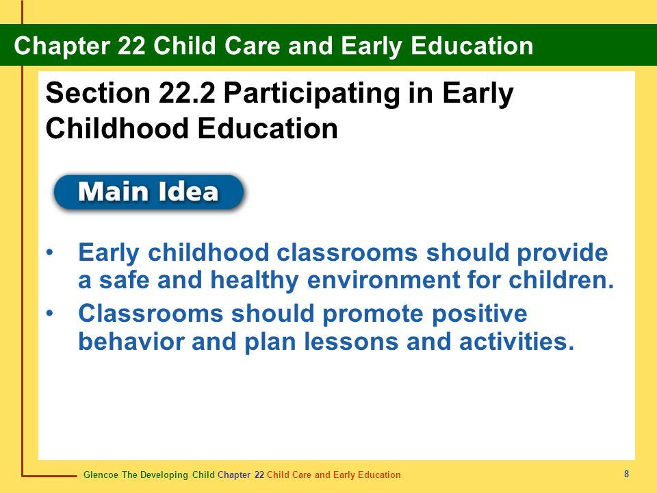 Glencoe The Developing Child Chapter 22 Child Care and Early Education Chapter 22 Child Care and Early Education 8 Section 22.2 Participating in Early