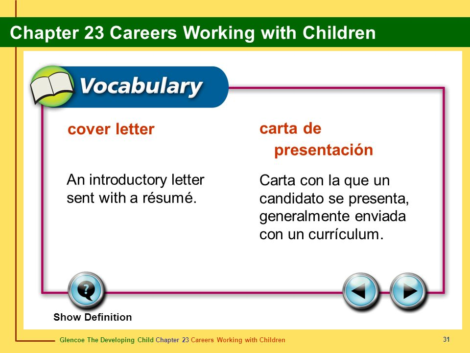 Glencoe The Developing Child Chapter 23 Careers Working with Children Chapter 23 Careers Working with Children 31 cover letter carta de presentación An introductory letter sent with a résumé.