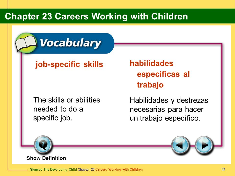 Glencoe The Developing Child Chapter 23 Careers Working with Children Chapter 23 Careers Working with Children 32 job-specific skills habilidades espe