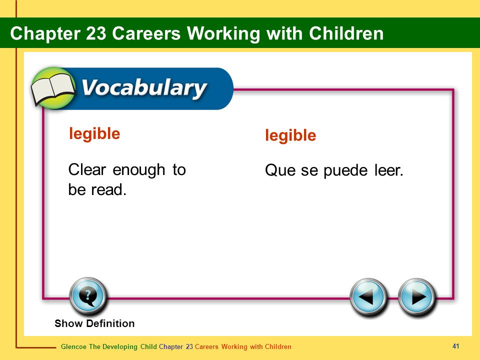 Glencoe The Developing Child Chapter 23 Careers Working with Children Chapter 23 Careers Working with Children 41 legible Clear enough to be read.