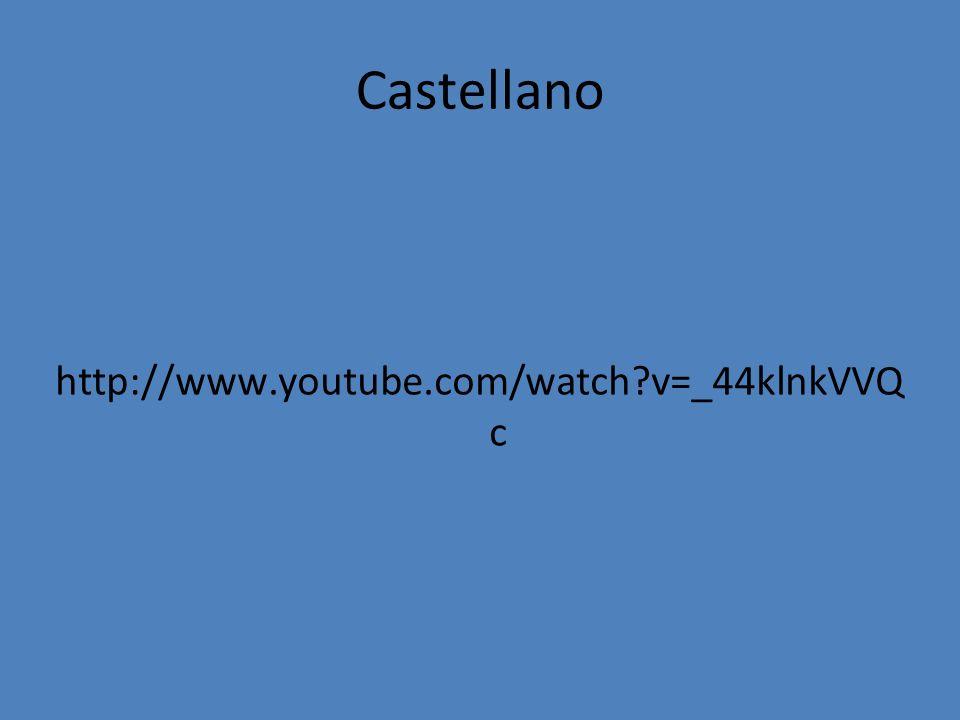 Castellano http://www.youtube.com/watch?v=_44klnkVVQ c