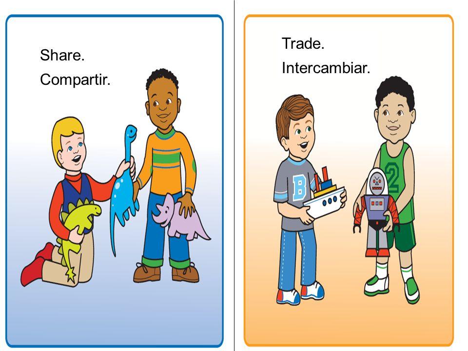 Share. Compartir. Trade. Intercambiar.