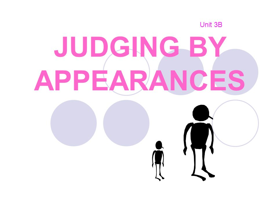 JUDGING BY APPEARANCES Unit 3B