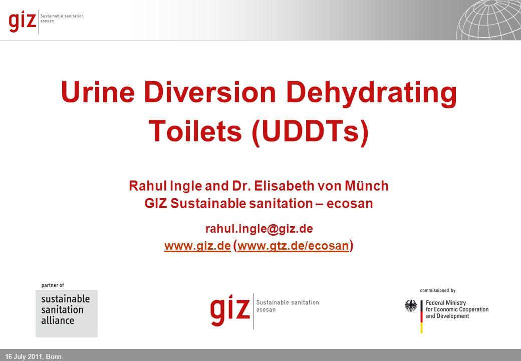 1 Urine Diversion Dehydrating Toilets (UDDTs) Rahul Ingle and Dr. Elisabeth von Münch GIZ Sustainable sanitation – ecosan rahul.ingle@giz.de www.giz.d