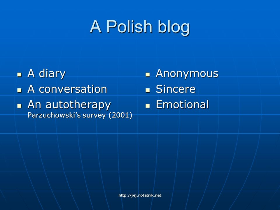 http://jej.notatnik.net Why Polish young women write blogs.