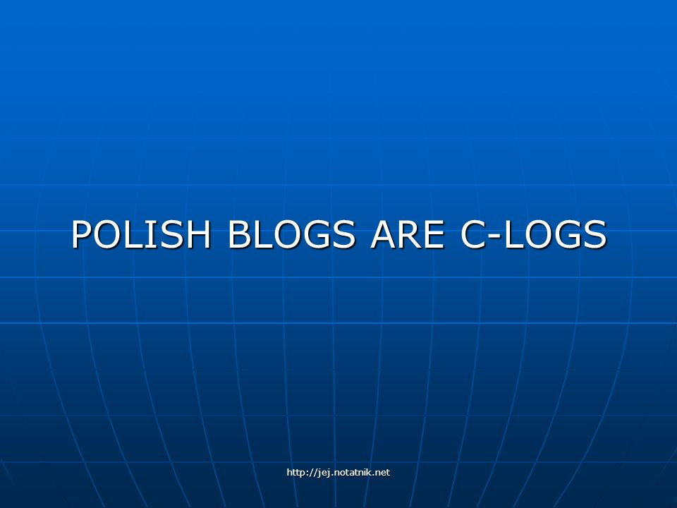 http://jej.notatnik.net Imagine… In Poland a blog is an interactive diary written online.