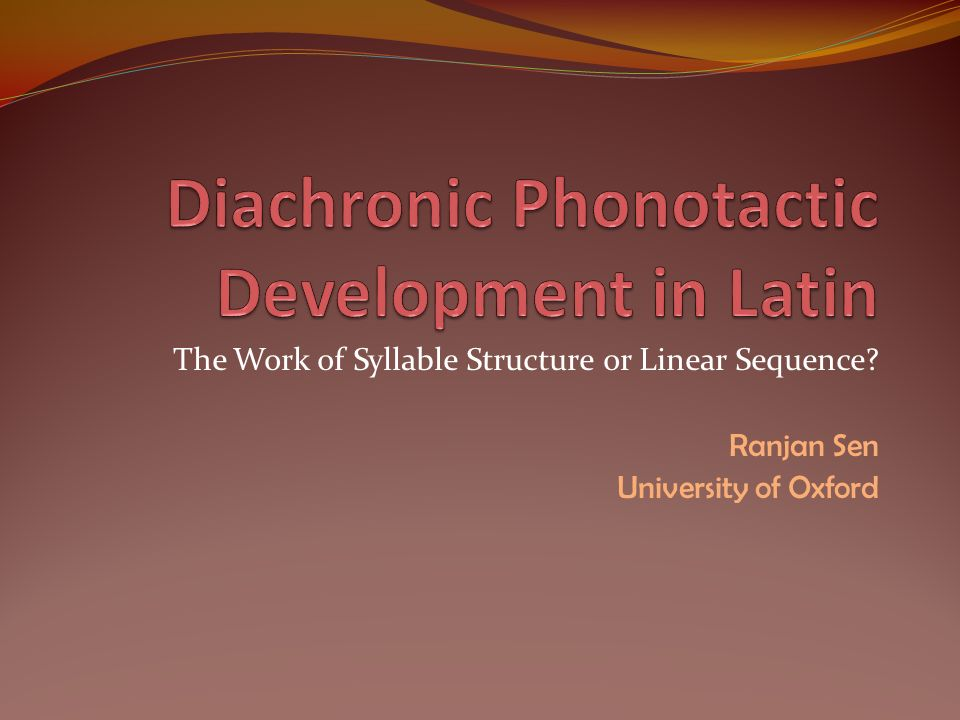 Phonotactics: Two Approaches Syllable Approach Linear Approach Range of contrasts in an environment attributed to position within syllable Range of contrasts in an environment attributed to linear segmental sequence alone Which approach tackles best the diachronic phonotactic development seen in the history of Latin.