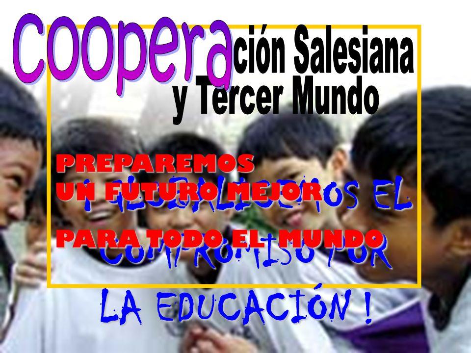 ¡ GLOBALICEMOS EL COMPROMISO POR LA EDUCACIÓN ! PREPAREMOS UN FUTURO MEJOR PARA TODO ELMUNDO PARA TODO EL MUNDO