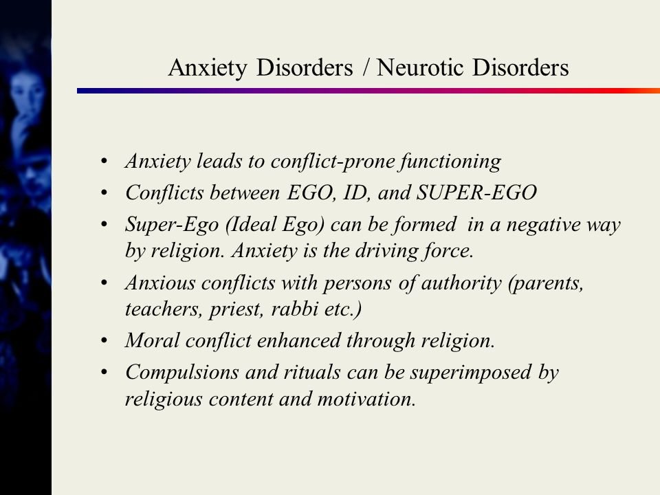 Explaining negative findings Neurotic patients tend to be more anxious, conflict-prone, and scrupulous, and less able to tolerate ambiguity more struggles with issues of meaning.