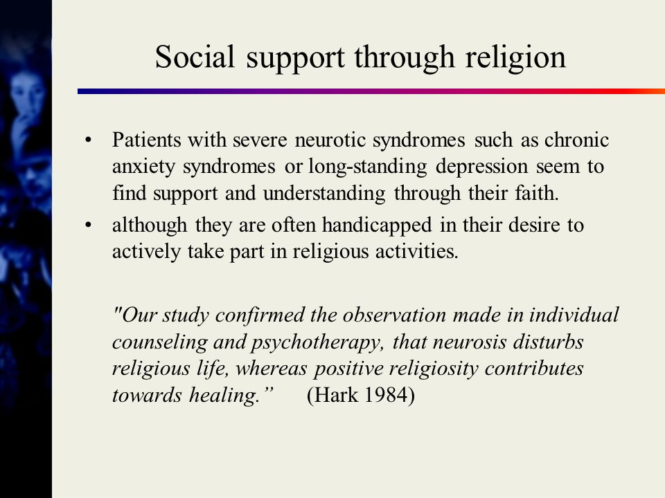 Assessment a)Psychopathology and severity of disorder b)Life events and coping abilities; stress and strain in general c)Personal religious life of the client (extrinsic and intrinsic factors) d)Social support associated with religious factors (e.g.