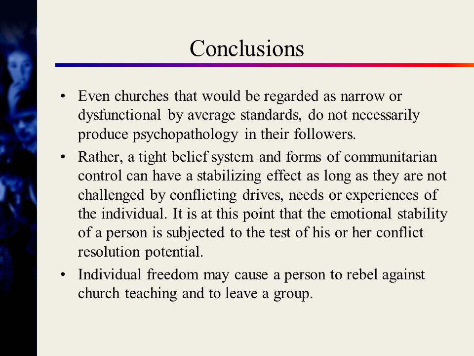 Ecclesiomorphous Neurosis Psychopathology may be forming, deforming and inhibiting a healthy development of religiosity.