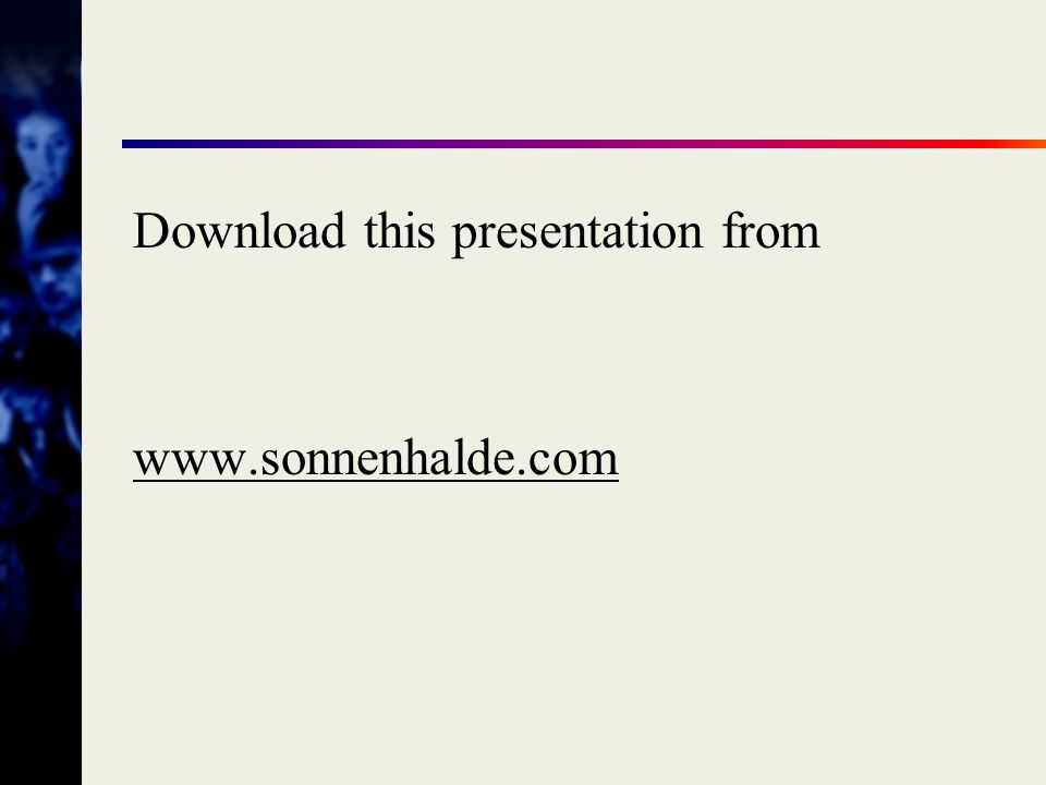 Download this presentation from www.sonnenhalde.com