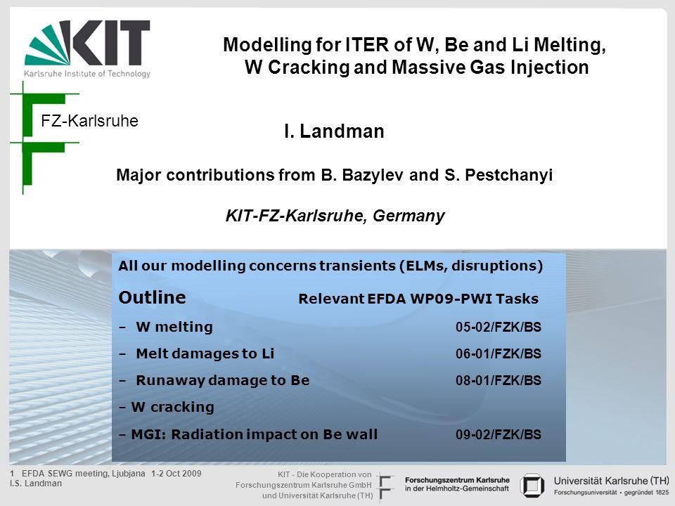KIT - Die Kooperation von Forschungszentrum Karlsruhe GmbH und Universität Karlsruhe (TH) 2 EFDA SEWG meeting, Ljubjana 1-2 Oct 2009 I.S.
