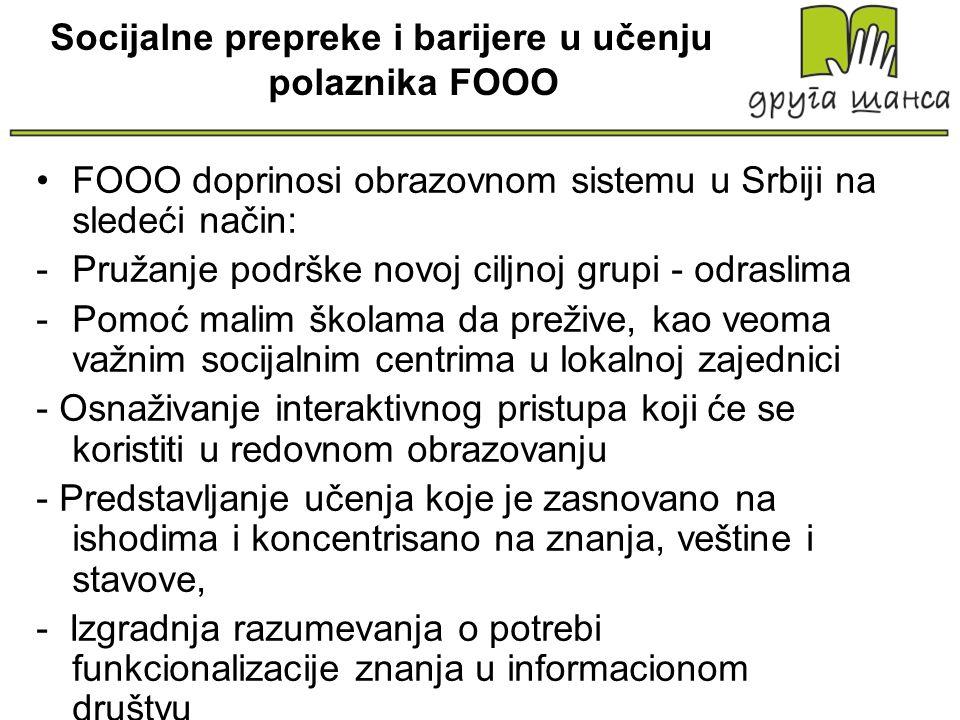 Socijalne prepreke i barijere u učenju polaznika FOOO FOOO doprinosi obrazovnom sistemu u Srbiji na sledeći način: -Pružanje podrške novoj ciljnoj gru