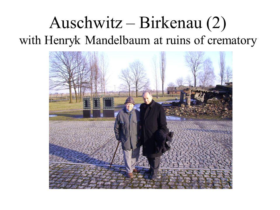 Auschwitz – Birkenau (2) with Henryk Mandelbaum at ruins of crematory
