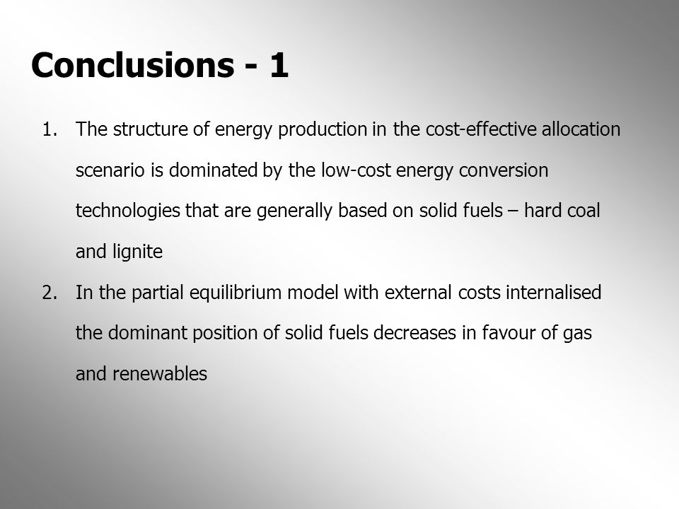 Conclusions - 1 1.The structure of energy production in the cost-effective allocation scenario is dominated by the low-cost energy conversion technolo