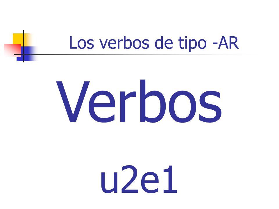 Los verbos de tipo -AR Verbos u2e1