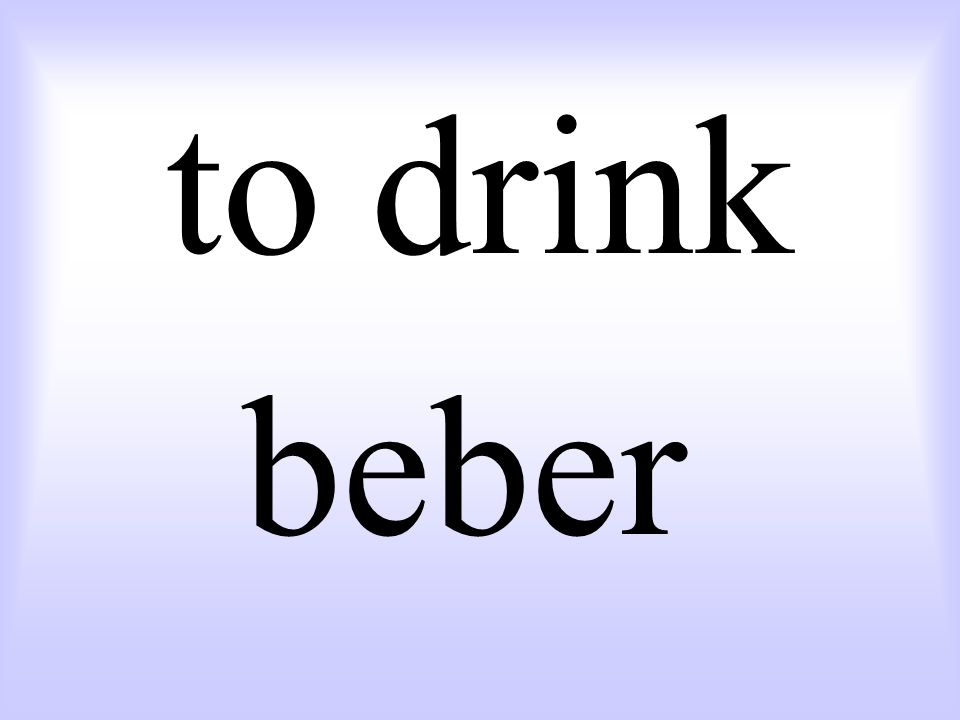 to drink beber