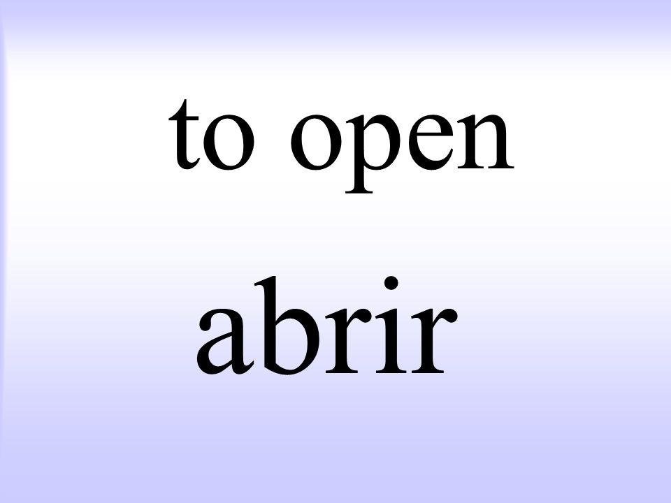 to open abrir