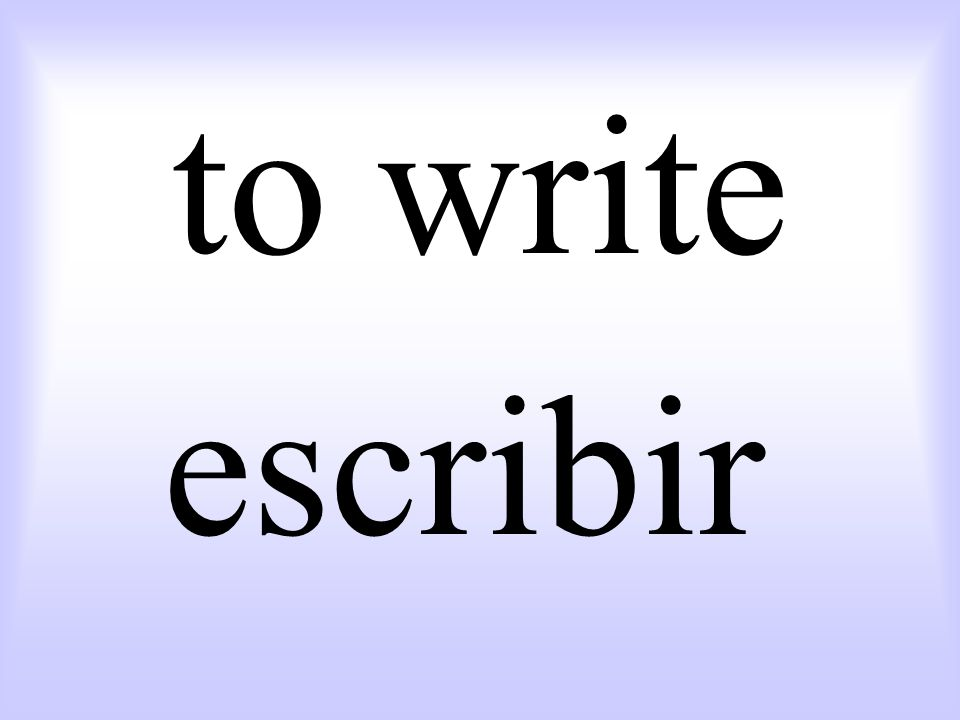 to write escribir