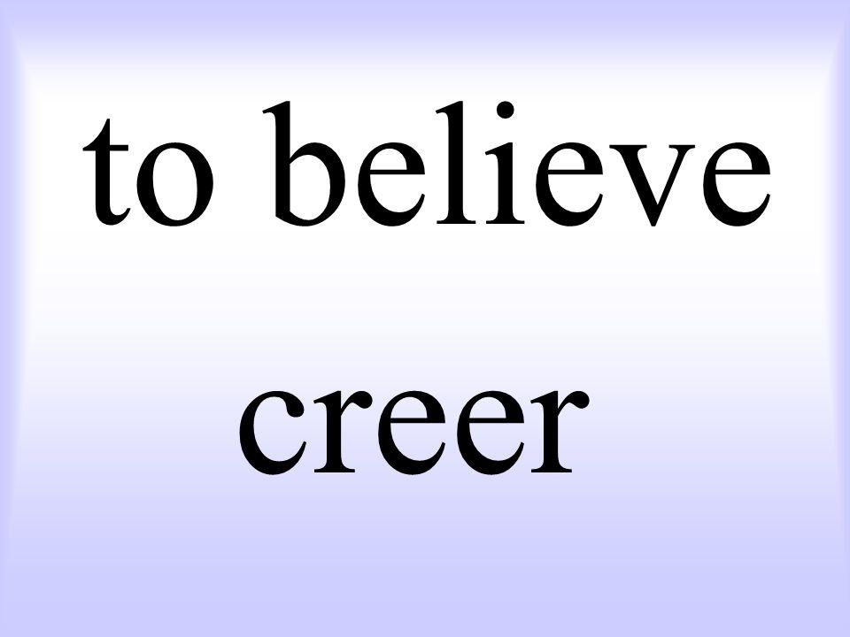 to believe creer