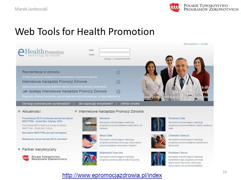 Marek Jankowski Web Tools for Health Promotion 14 http://www.epromocjazdrowia.pl/index