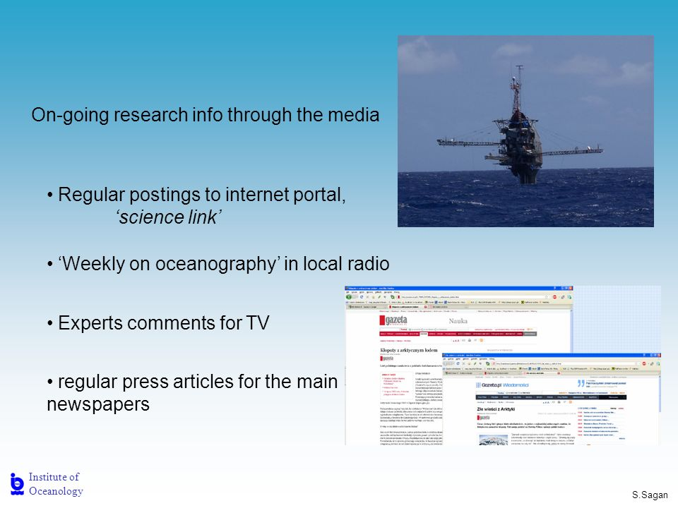 Institute of Oceanology S.Sagan Open ship initiative visits on r/v Oceania Schools Organisations Individuals Mediacoverage Media coverage Current activities Arctic cruises