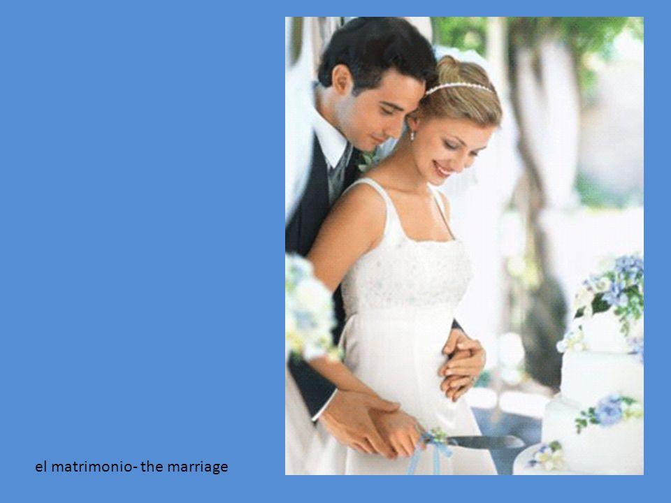 el matrimonio- the marriage
