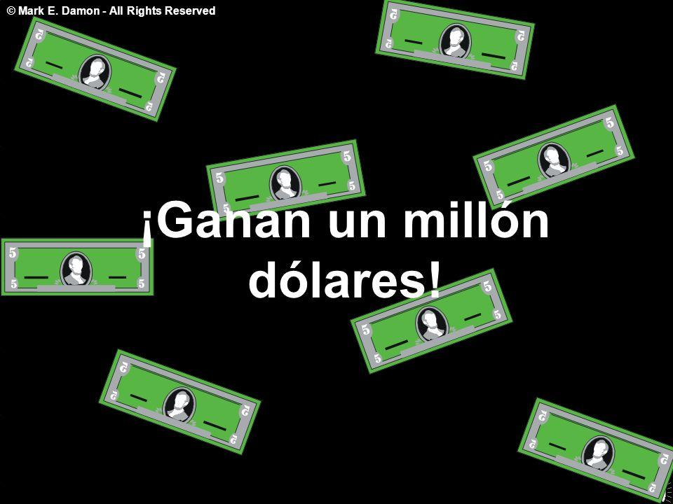 © Mark E. Damon - All Rights Reserved ¡Ganan un millón dólares!
