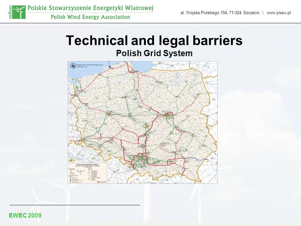 al. Wojska Polskiego 154, 71-324 Szczecin | www.psew.pl EWEC 2009 Technical and legal barriers Polish Grid System