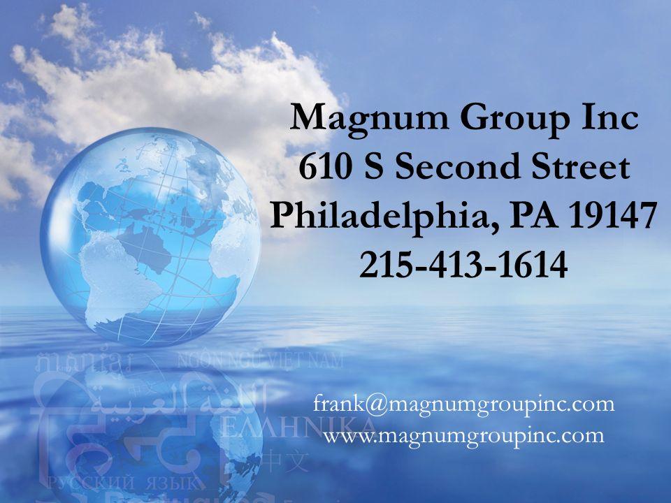 Magnum Group Inc 610 S Second Street Philadelphia, PA 19147 215-413-1614 frank@magnumgroupinc.com www.magnumgroupinc.com