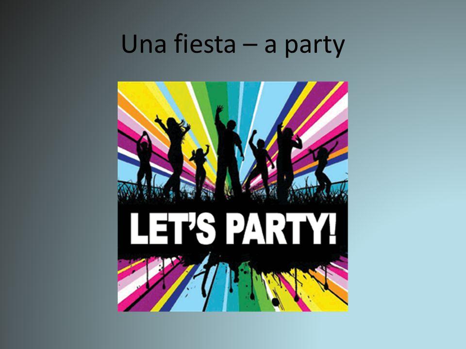Una fiesta – a party