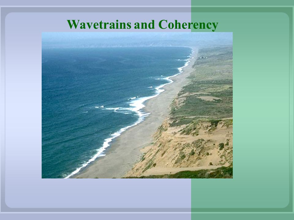 Wavetrains and Coherency