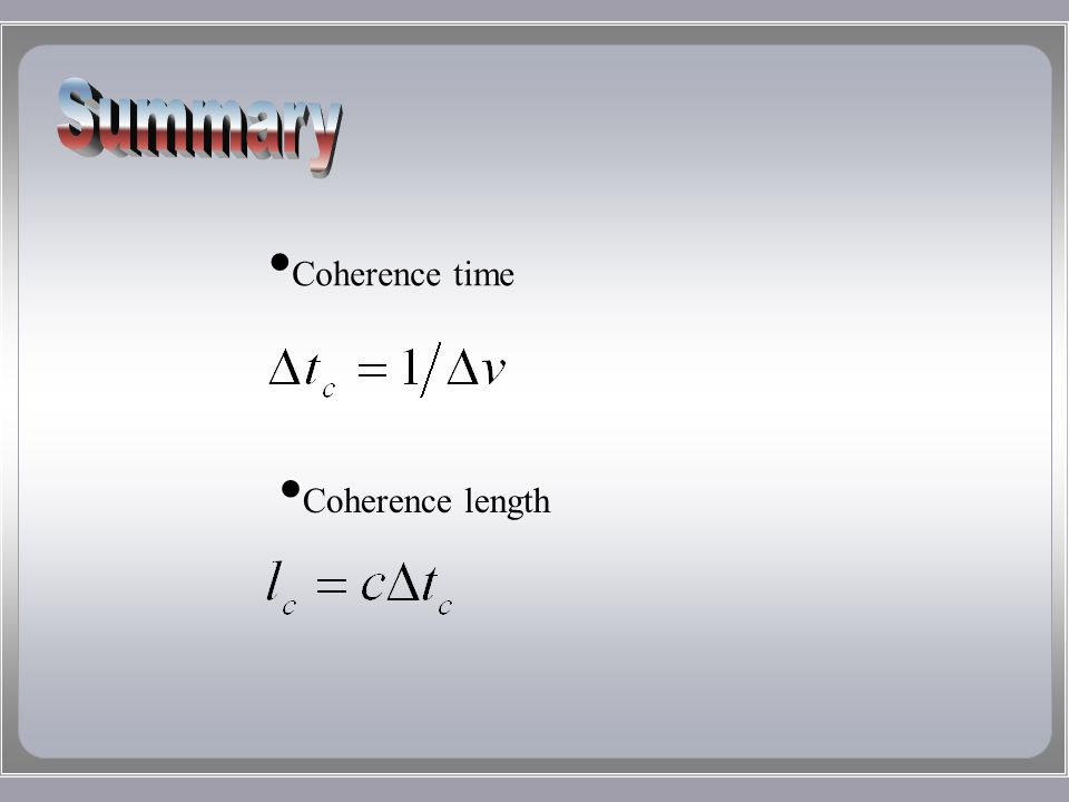 Coherence time Coherence length