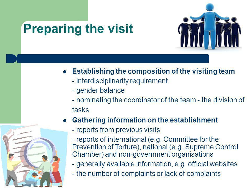 Preparing the visit Establishing the composition of the visiting team - interdisciplinarity requirement - gender balance - nominating the coordinator