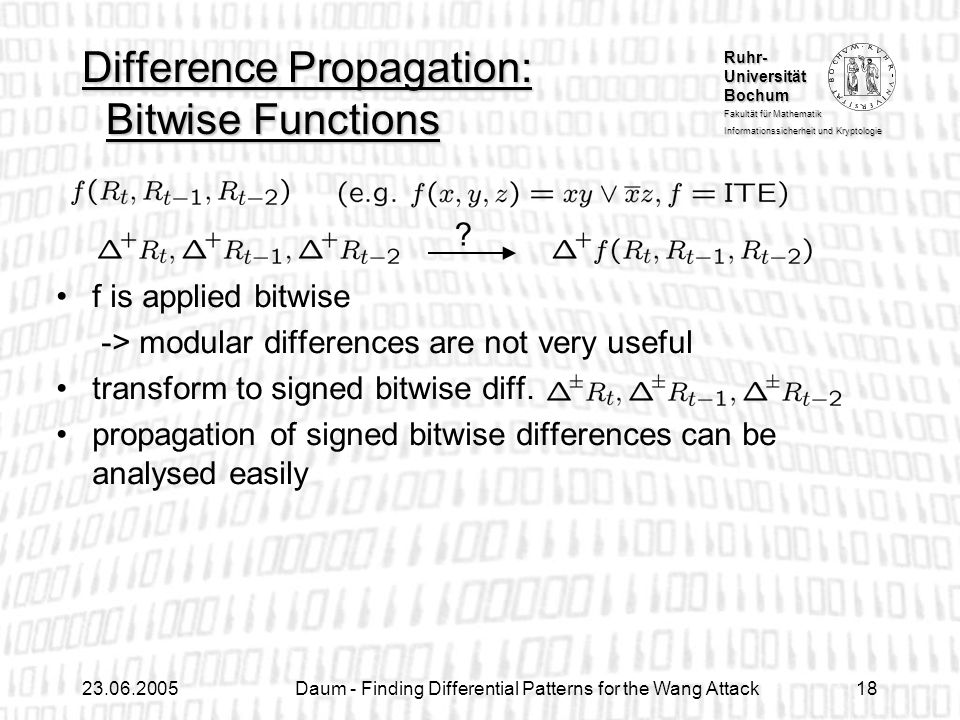Ruhr- Universität Bochum Fakultät für Mathematik Informationssicherheit und Kryptologie 23.06.2005Daum - Finding Differential Patterns for the Wang At