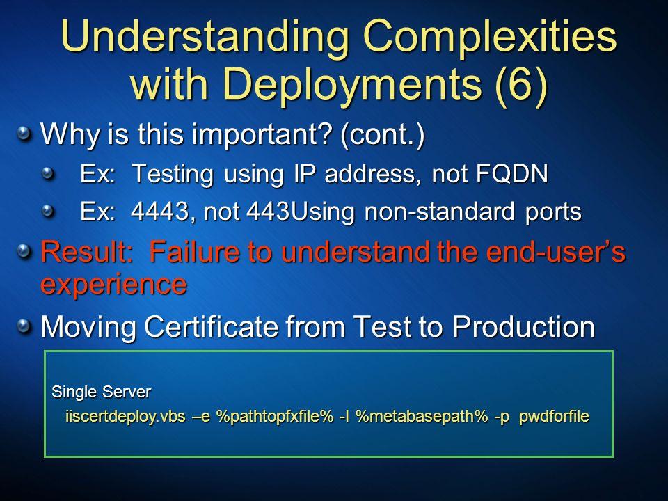 Single Server iiscertdeploy.vbs –e %pathtopfxfile% -I %metabasepath% -p pwdforfile iiscertdeploy.vbs –e %pathtopfxfile% -I %metabasepath% -p pwdforfil