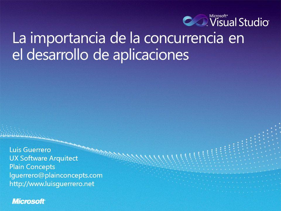 Luis Guerrero UX Software Arquitect Plain Concepts lguerrero@plainconcepts.com http://www.luisguerrero.net