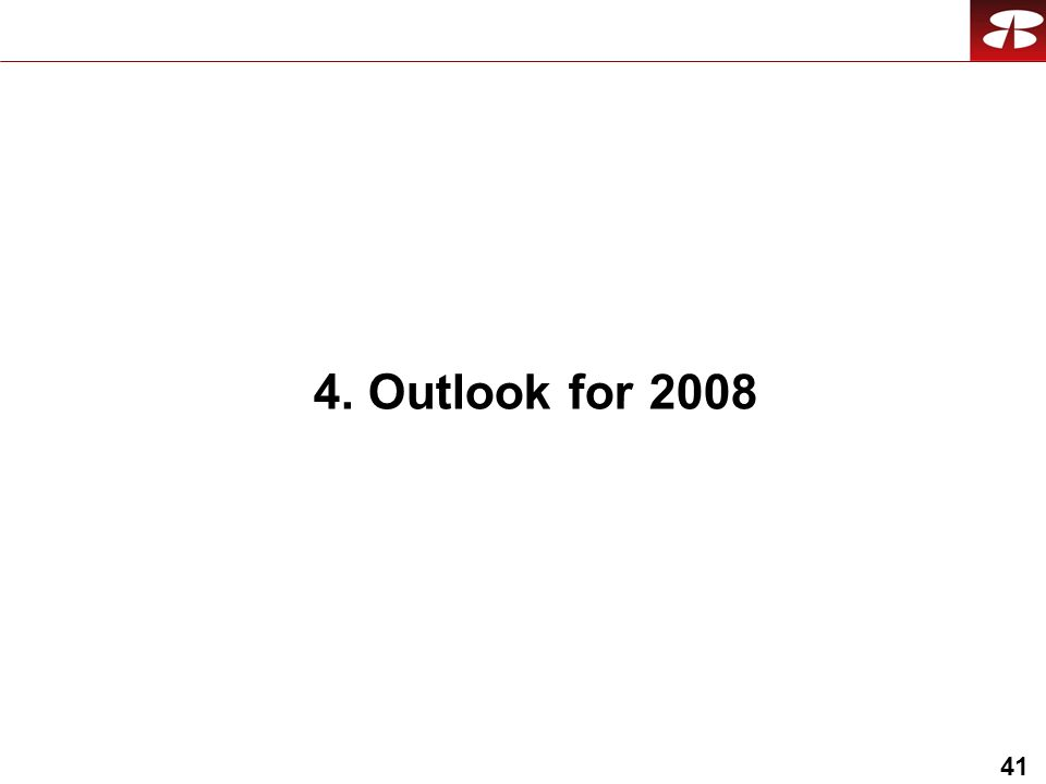 41 4. Outlook for 2008